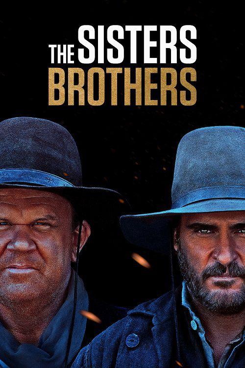 دانلود دوبله فارسی فیلم برادران سیسترز The Sisters Brothers 2018