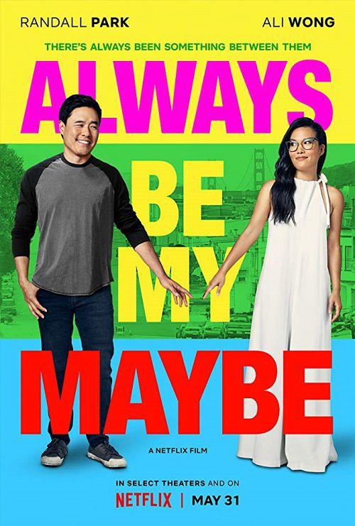 دانلود فیلم Always Be My Maybe 2019