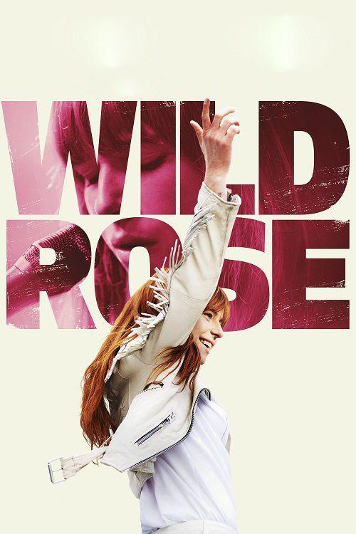 دانلود فیلم رز وحشی Wild Rose 2018
