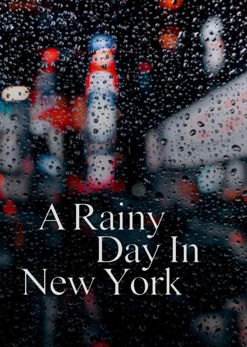 دانلود فیلم A Rainy Day in New York 2019 یک روز بارانی در نیویورک